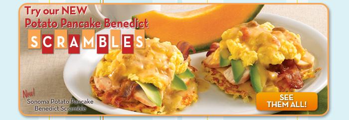 Try our NEW Potato Pancake Benedict Scrambles
