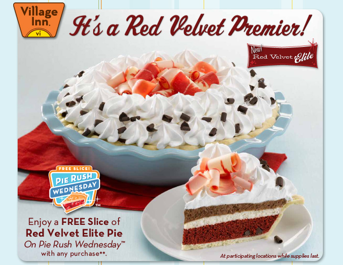 Introducing NEW! Red Velvet Elite - Enjoy a FREE Slice of Red Velvet Elite Pie On Pie Rush Wednesday™ with any purchase**.