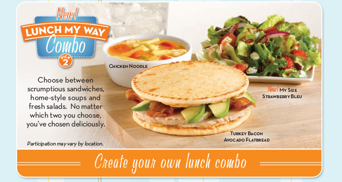 Lunch My Way Combo - Pick 2 of the following: Sandwich * Salad * Soup