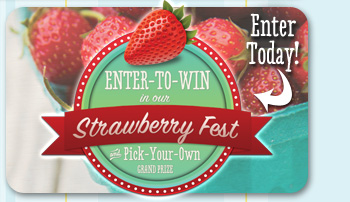 Enter-to-win in our Strawberry Fest!