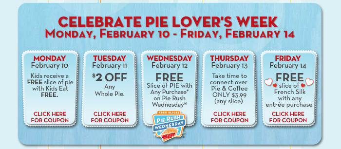 Celebrate Pie Lover's Week Monday, February 10 - Friday, February 14